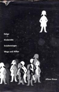 Alfons-Simon+Helga-Kindernöte-Erziehersorgen-Wege-und-Hilfen-Teil-1-Helga-und-ihre-Lehrerin-Teil-2
