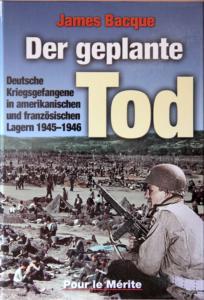 James Bracque (2008): Der geplante Tod. Deutsche Kriegsgefangene in amerikanischen und französischen Lagern 1945-1946. Selent: Pour le Merite