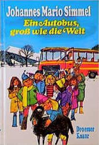 Johannes Mario Simmel: Ein Autobus, groß wie die Welt